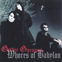 Gothic Garages — Whores of Babylon