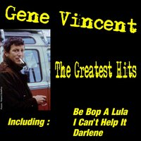 The Greatest Hits — Gene Vincent