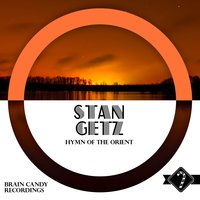 Hymn Of The Orient — Stan Getz