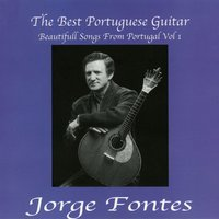 The Best Portuguese Guitar - Beautifull Songs From Portugal Vol. 1 — Jorge Fontes