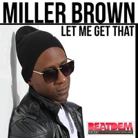 Let Me Get That — Miller Brown