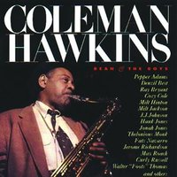 Bean And The Boys — Coleman Hawkins