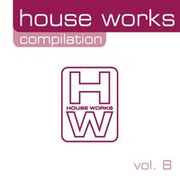 House Works Compilation, Vol. 8 — сборник