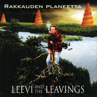 Rakkauden planeetta — Leevi and the leavings