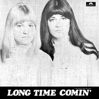 Long Time Comin' — The Chicks