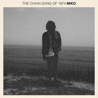 Miko — The Chain Gang of 1974