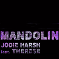 Mandolin — Jodie Harsh feat. Therese