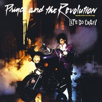 Let's Go Crazy — Prince And The Revolution