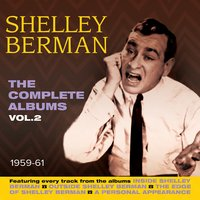The Complete Albums 1959-61, Vol. 2 — Shelley Berman