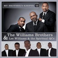 My Brother's Keeper III — The Williams Brothers, Lee Williams & the Spiritual QCs