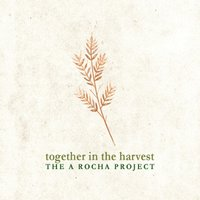 Together in the Harvest: The A Rocha Project — сборник