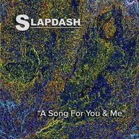 A Song for You and Me — Slapdash