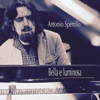 Bella e luminosa — Antonio Spenillo