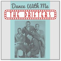 Dance with Me — The Drifters
