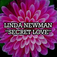 Secret Love — Linda Newman