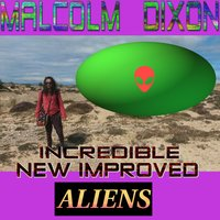 Incredible New Improved Aliens — Malcolm Dixon