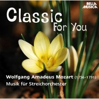 Classic for You: Mozart: Musik für Streichorchester — Slovak Philharmonic Chamber Orchestra, Bohdan Warchal