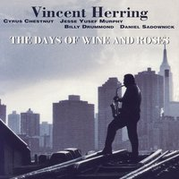 The Days Of Wine And Roses — Vincent Herring