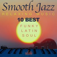10 Best Smooth Jazz Relaxing Music — Smooth Jazz Band, FRANCESCO DIGILIO