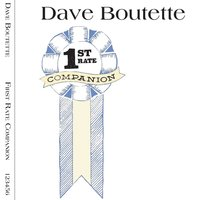 1st Rate Companion — Dave Boutette