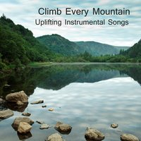Climb Every Mountain: Uplifting Instrumental Songs — The O'Neill Brothers Group