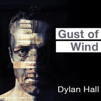 Gust of Wind — Dylan Hall