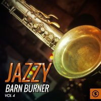 Jazzy Barn Burner, Vol. 4 — сборник