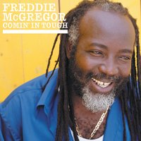 Comin' In Tough — Freddie McGregor