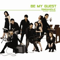 Be My Guest - Singaholic — Be My Guest