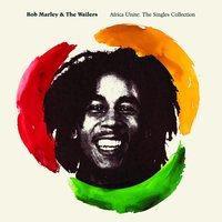 Africa Unite: The Singles Collection — Bob Marley, The Wailers