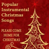Popular Instrumental Christmas Songs: Please Come Home for Christmas — The O'Neill Brothers Group