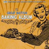 The Great British Baking Album — Jack Hylton And His Orchestra