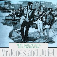 Mr Jones and Juliet — Bert Kaempfert & His Orchestra