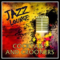 Jazz Lounge - Cocktails and Crooners — сборник