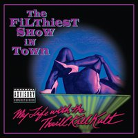 The Filthiest Show In Town — My Life With The Thrill Kill Kult