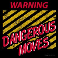 Warning Dangerous Moves — Paul D. Jameson, Jack Forbes