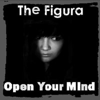 Open Your Mind — The Figura
