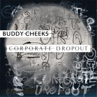 Corporate Dropout — Buddy Cheeks