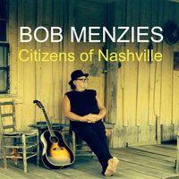 Citizens of Nashville — Bob Menzies
