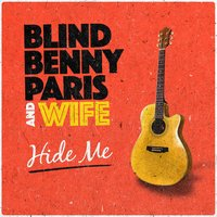 Hide Me — Blind Benny Paris And Wife