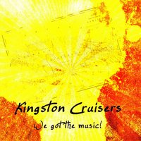 We Got the Music! — Kingston Cruisers