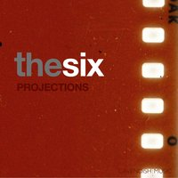 Projections — The Six