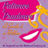 A Smile And A Ribbon — Patience & Prudence