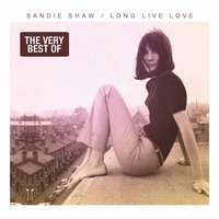 Long Live Love - The Very Best of Sandie Shaw — Sandie Shaw