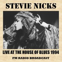 Live at the House of Blues 1994 (FMRadio Broadcast) — Stevie Nicks