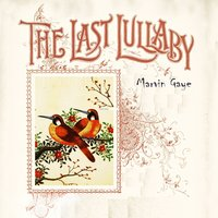 The Last Lullaby — Marvin Gaye
