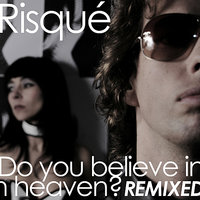 Do You Believe in Heaven? — Risqué