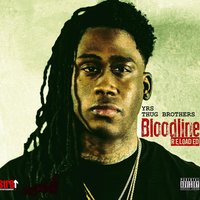 Bloodline Reloaded — Yrs Thug Brothers