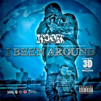 I Been Around (feat. 3D) — Kook the Kashcow