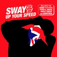 Up Your Speed — SWAY, Pyrelli